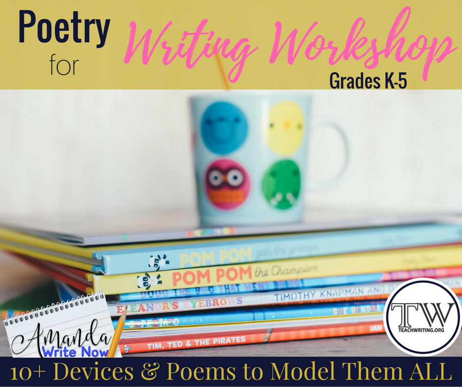 Poetry for Writing Workshop in Grades K-5: 10+Devices and Poems to ...