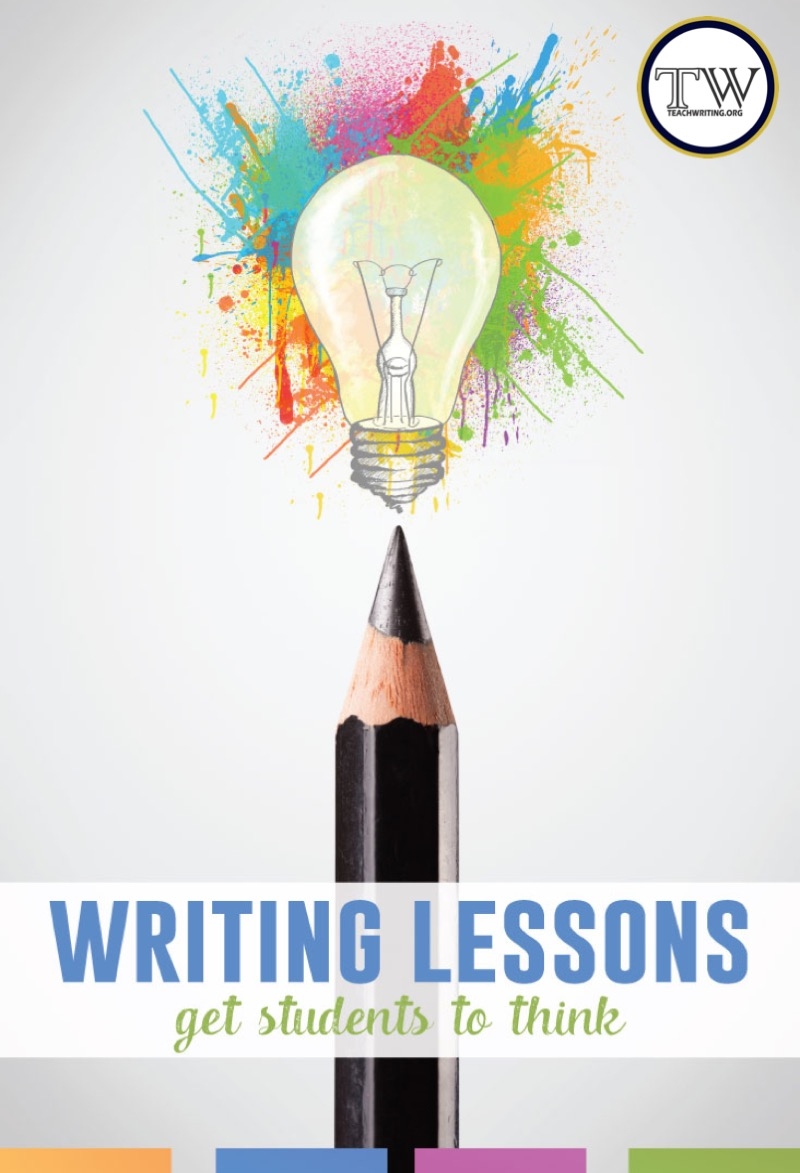 The writing lessons I love the most get students to think.