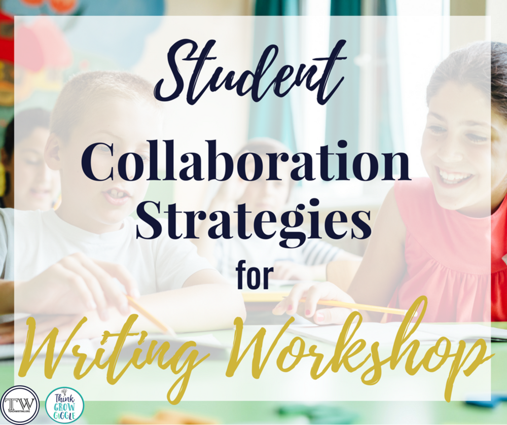 Student Collaboration Strategies for Writing Workshop.png