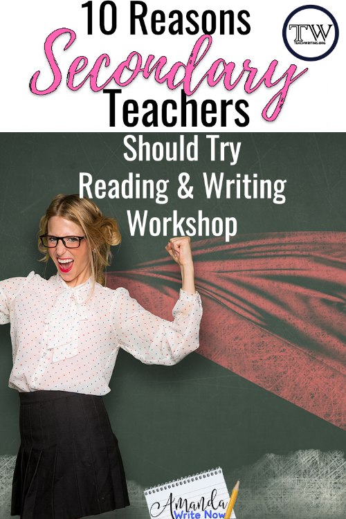 10-Reasons-Secondary-Teachers-Should-Try-Reading-&-Writing-Workshop-Image.png