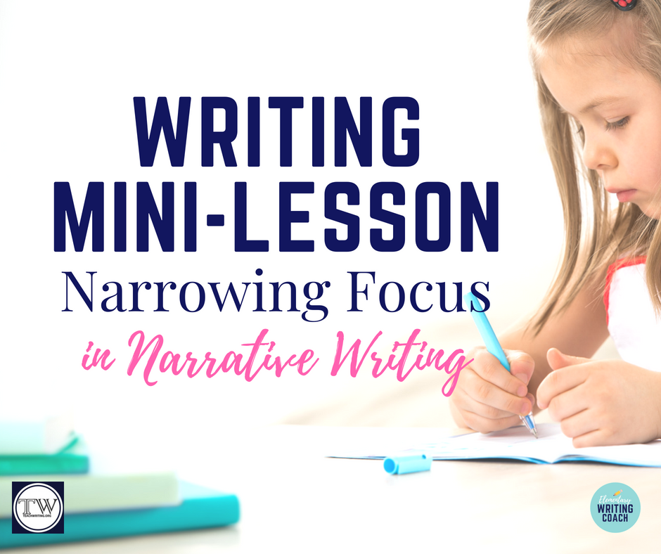 Writing Mini-Lesson_ Narrowing Focus in Narrative Writing (2).png