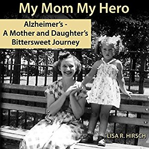 My Mom My Hero - A Mother and Daughter's Bittersweet Journey.jpg