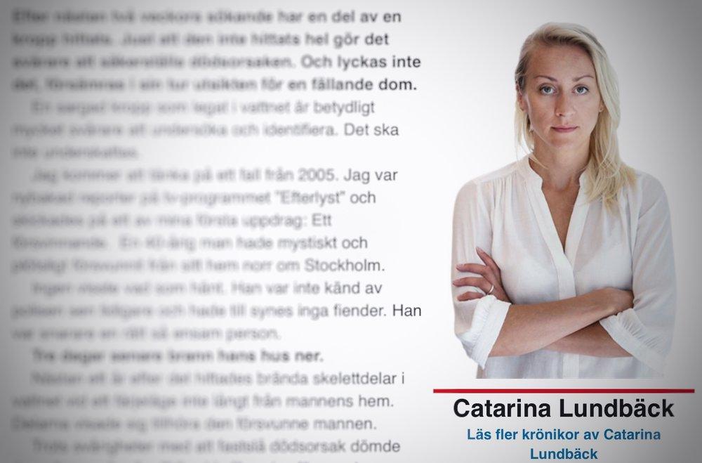 Läs alla Catarina Lundbäcks krönikor i Expressen här - Alaskas VD Catarina Lundbäck är sedan augusti 2017 Expressens nya kriminalkrönikör. Här kan du läsa hennes samtliga krönikor för Expressen.