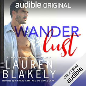 Written by Lauren Blakely  Narrated by Grace Grant and Richard Armitage   Publisher's Summary - Wanderlust    Narrated by Richard Armitage and Grace Grant — a breathtaking new romance from #1  New York Times  best-selling author Lauren Blakely that will sweep you away!     A British accent is my weakness...     Good thing I can avoid that kind of temptation in my new job in Paris. And when my company hooks me up with my own personal translator, I should be on the fast track for success. Except, he's charming, witty, and, oh yeah, he just so happens to be British, which means everything he says melts me.    Don't mix business with pleasure. I do my best to resist him as he brings the city to life for me. Soon, I can navigate the streets, discuss perfume with my co-workers, and barter at the outdoor market. But I also learn how to tell the sexy man by my side how much I want him to kiss me under the streetlamps.     Except there's a catch — I can't have him.     ***     One more assignment before I take off on my big adventure...     And it's a good farewell gig too since my newest client is a fetching American who loves to explore the cafes and cobbled streets while I teach her the language of love. We fall into a fast and flirty friendship, doing our best to resist each other. But you know what they say about best intentions. Soon we're spending our nights together too, and I don't want to let her go. The trouble is, my wanderlust is calling to me, and before we know it, I'll be traveling the globe to fulfill a promise I made long ago.     What could possibly go wrong with falling in love in Paris? Nothing...unless one of you is leaving.