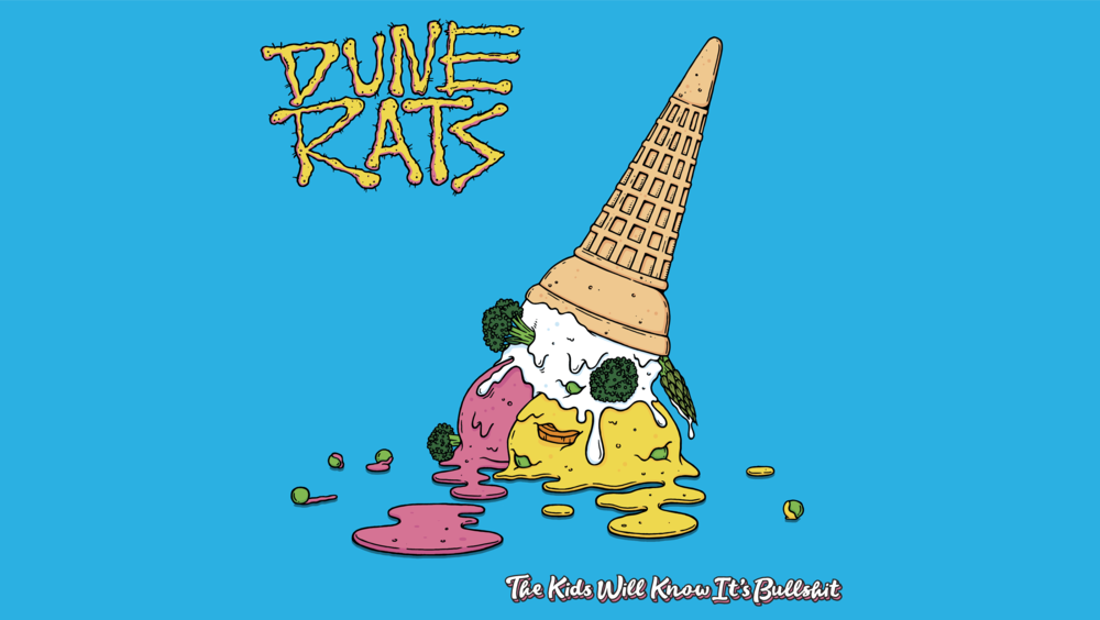 DUNE RATS - THE KIDS WILL KNOW IT'S BULLSHIT ALBUM CAMPAIGN