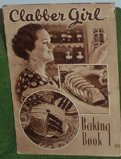 1930s Clabber Girl Baking Book ... Clabber Girl Baking Powder