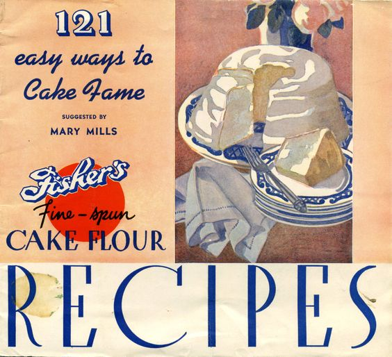 1938 ...  121 Easy Ways to Cake Fame from Fisher's Fine Spun Cake Flour
