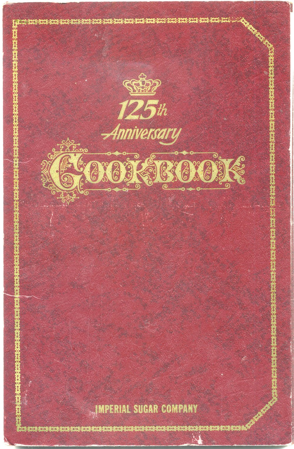 1968 ... 125th Anniversary Cookbook from Imperial Sugar Company ... given to me by my paternal grandmother