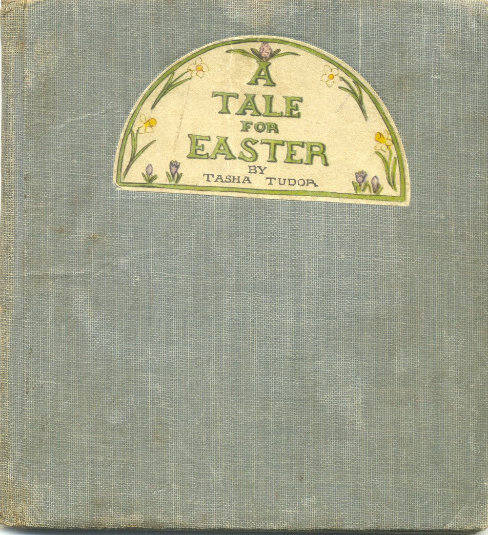 A Tale for Easter by Tasha Tudor given to me by my paternal Grandmother in 1946