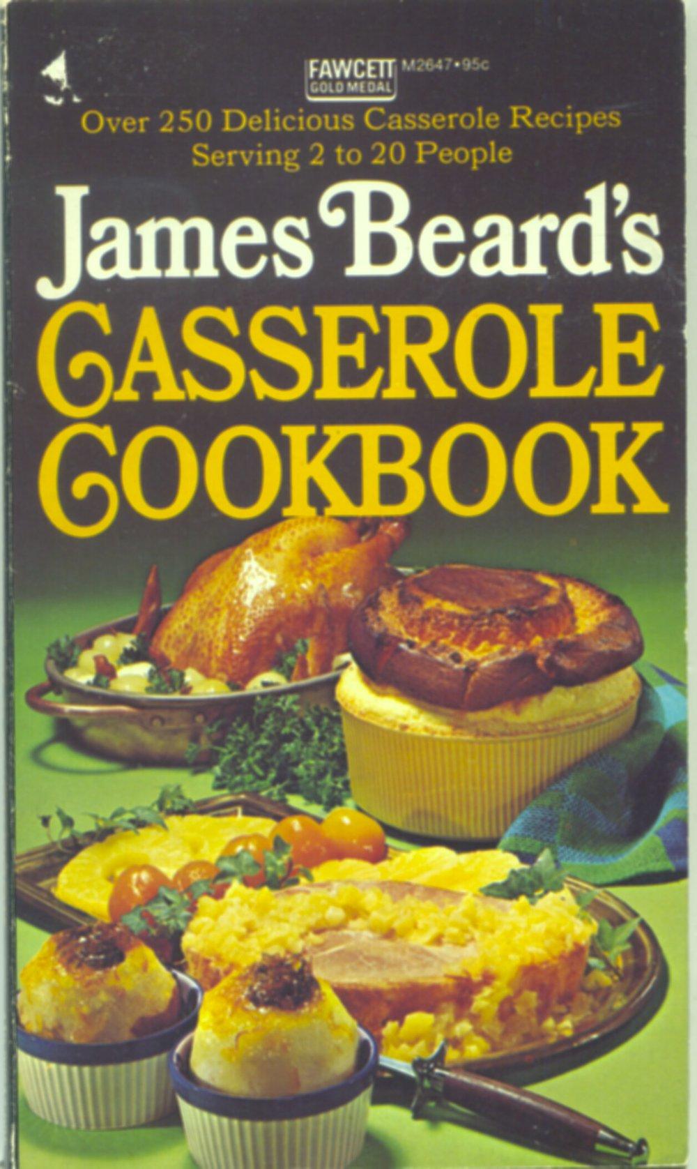 James Beard's Casserole Cookbook, 1955 ... mine is a paperback 1972, printing
