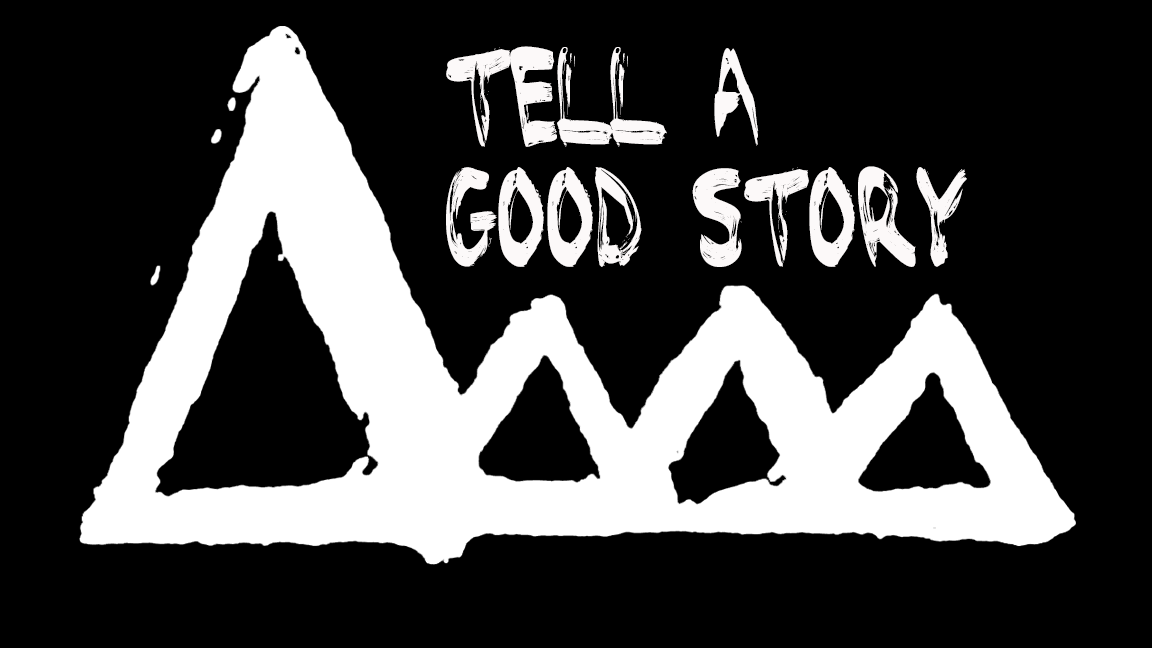 TELL A GOOD STORY b&w