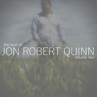 THE BEST OF JON ROBERT QUINN, VOLUME TWO (2016) CLICK HERE TO BUY