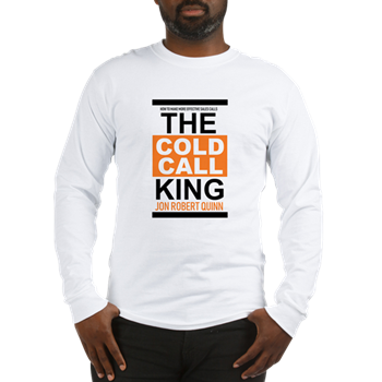 The Cold Call King Long Sleeve T-Shirt  $23.99