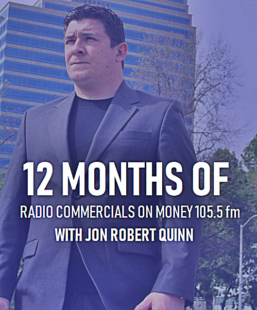 12 MONTHS OF RADIO COMMERCIALS  - 30 SECOND SPOT - VOICED BY JON ROBERT QUINN - AIRS 3 TO 5x PER WEEK  - AIRS DURING JON ROBERT QUINN SHOWS - 5000 TO 8000 LISTENERS WITH EACH AIRING - INCREASE BRAND RECOGNITION - BUILD AN AUDIENCE FOR YOUR BUSINESS - INCREASE CREDIBILITY   $1995 PER YEAR    CALL (916) 289-3710 TO GET STARTED!