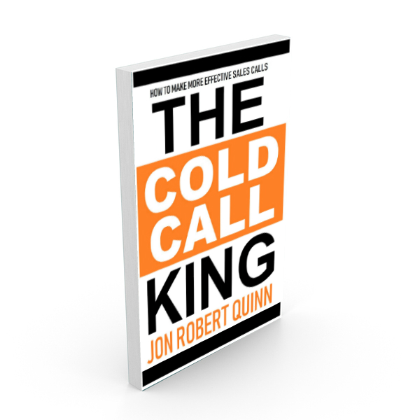 The Cold Call King:  How to More Effective Sales Calls Paperback  $19.95     ORDER NOW
