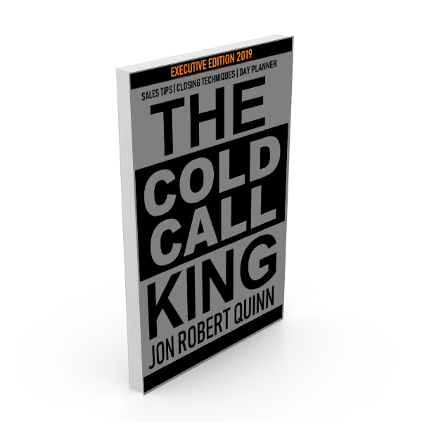 The Cold Call King:   Executive Edition 2019 Paperback  $29.95     ORDER NOW