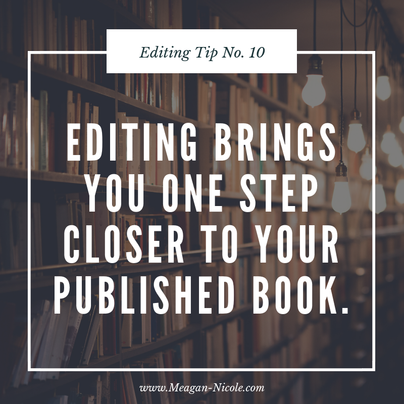 Editing Tips 10 editing brings you one step closer to your published book.png