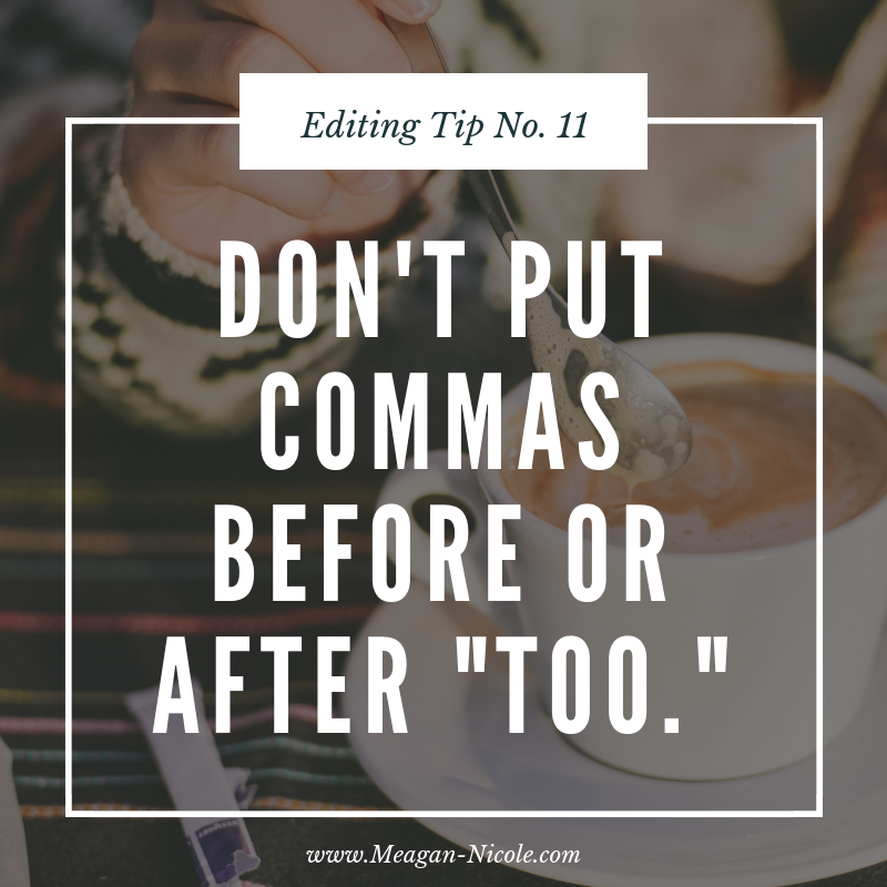 Editing Tips 11 don't put commas before or after too.png