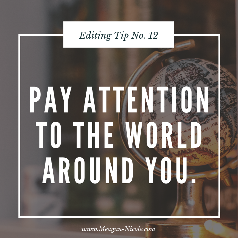 Editing Tips 12 pay attention to the world around you.png