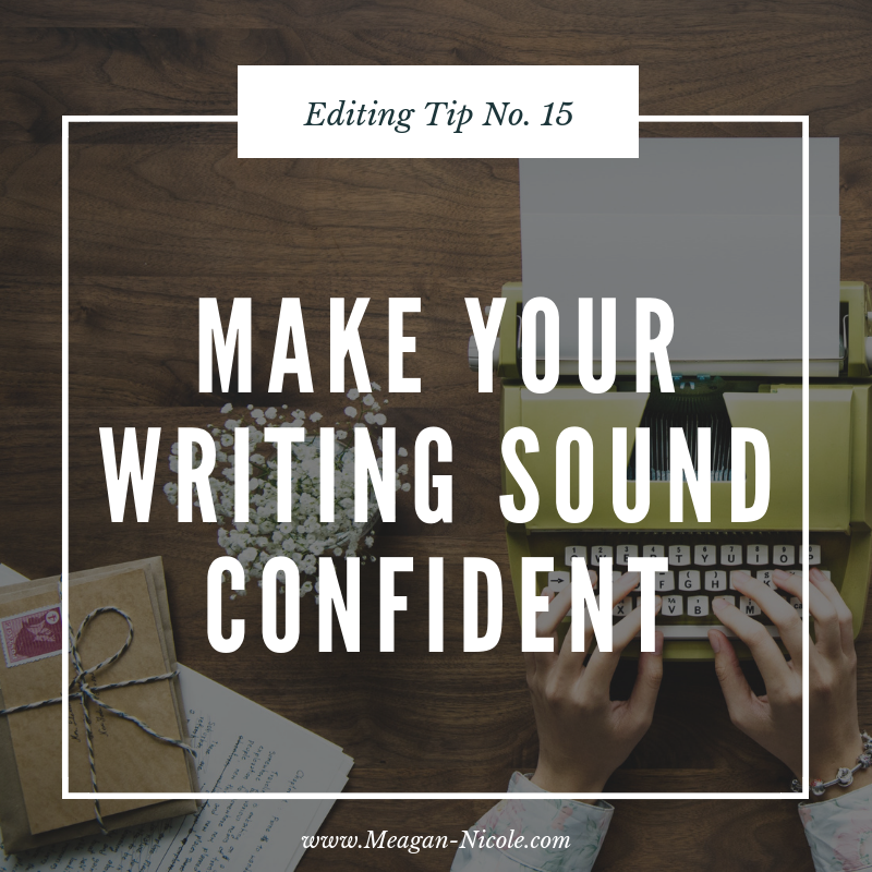 Editing Tip 15 how to make your writing sound confident.png
