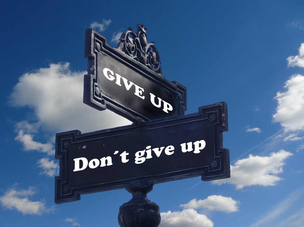 dont give up sign.jpeg