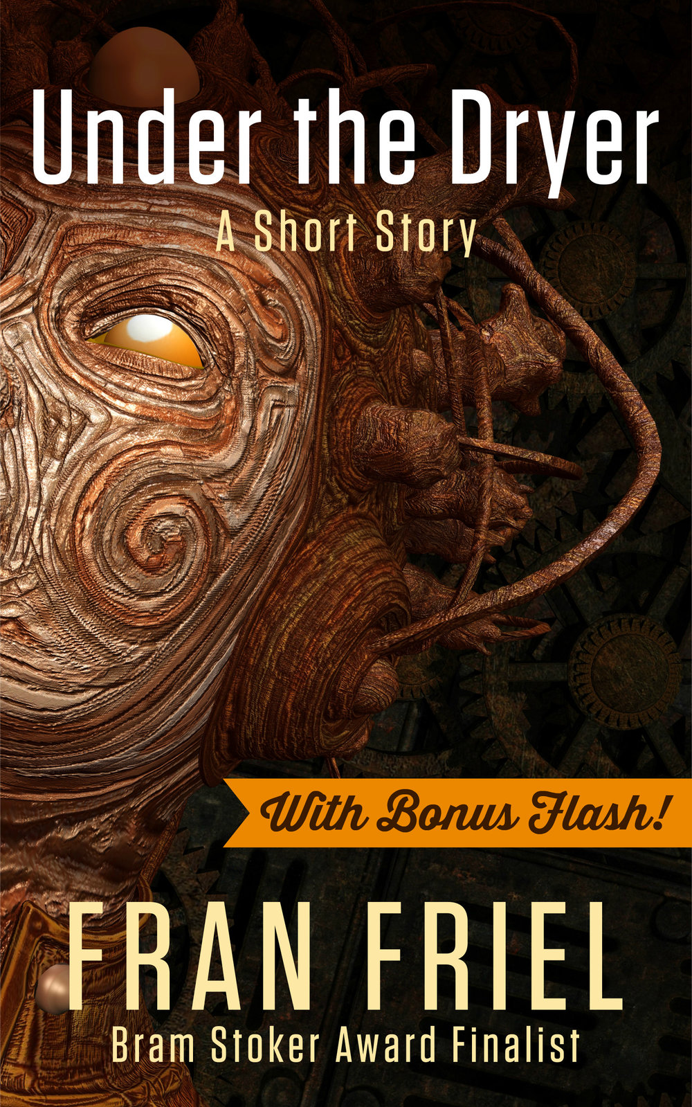 Available Now! - With BONUS FLASH - Orange and Golden!Darkness lurks in the most unexpected places, especially Under the Dryer!From Two-Time Bram Stoker Award Finalist, Fran Friel:A dark story of bravery, loyalty, hubris, and love told through the eyes of Goliath.Is the Old Lore of the Great Mastiffs true? Will Goliath's efforts be enough to protect his oblivious humans and his best friend, Teddy, from the Ancient Evil?Grab your copy of this poignant, yet darkly humorous story that will make you think twice about looking Under the Dryer!