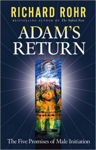 Richard Rohr - Adam's Return