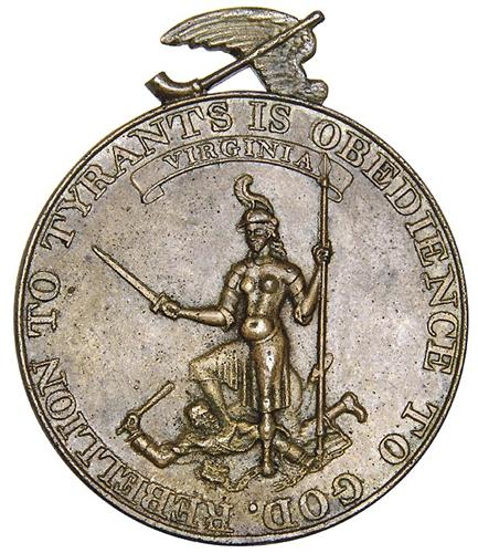 """""""Rebellion to tyrants is obedience to God."""" — A medal coined by the State of Virginia in 1780"""