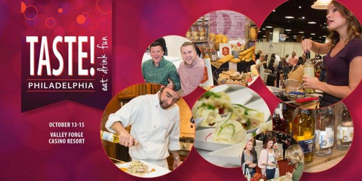T  ASTE! PHILADELPHIA     Festival of Food, Wine & Spirits    Fri, Oct 13 -        Sun, Oct 15, 2017       Valley Forge Casino Resort     King of Prussia, PA    _____________________________________