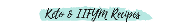 Keto & IIFYM Recipes.png