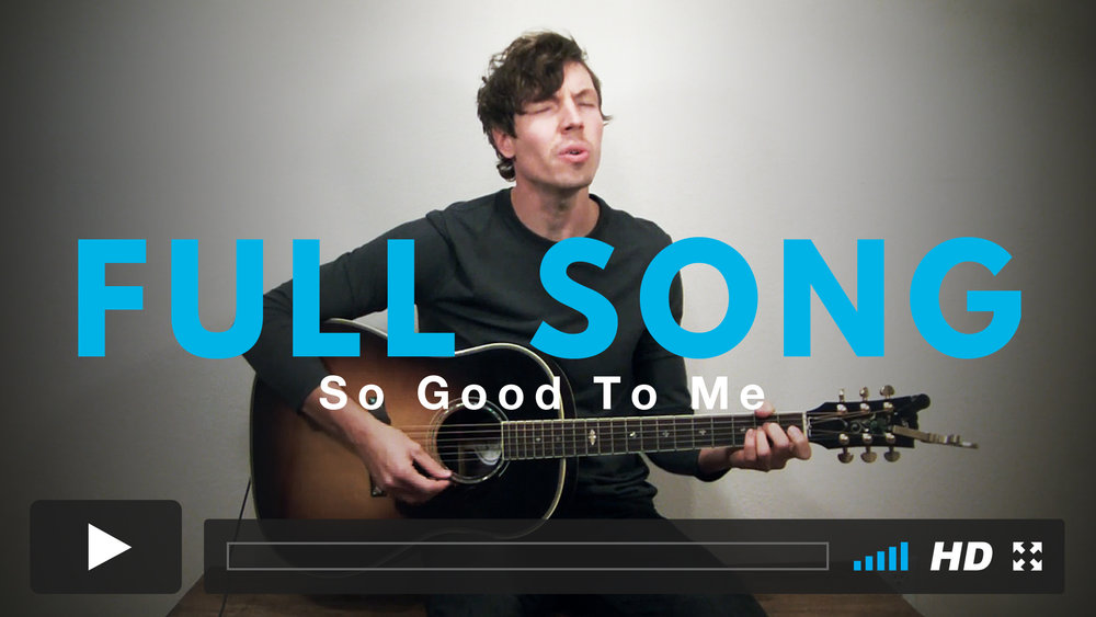 Play along with Jairus to the full version of So Good To Me