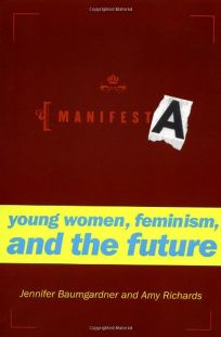 Amy Richards, ManifestA: Young Women, Feminism, and the Future