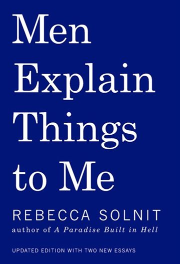 Rebecca Solnit,  Men Explain Things to Me
