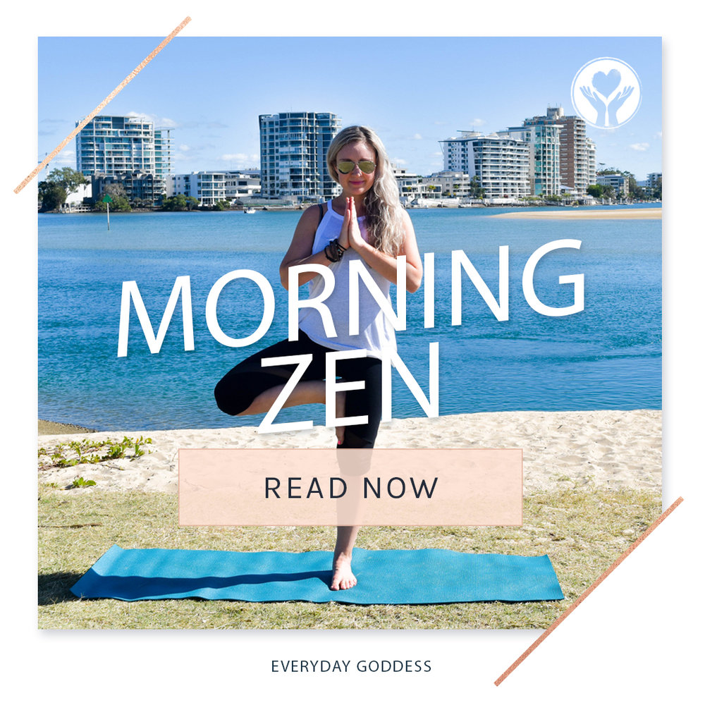 EVERYDAY Goddess: Angelique de gruchy  This morning routine takes less than 5 minutes and is a great way to bring some gentle movement through the body and to help to maintain health and flexibility through the spine.   READ MORE...