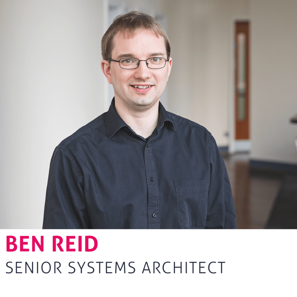 Ben Reid, Senior Systems Architect