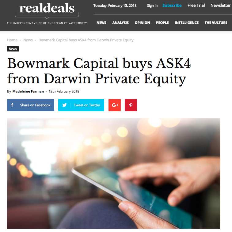 12th February 2018  Bowmark Capital buys ASK4 from Darwin Private Equity   > go to story