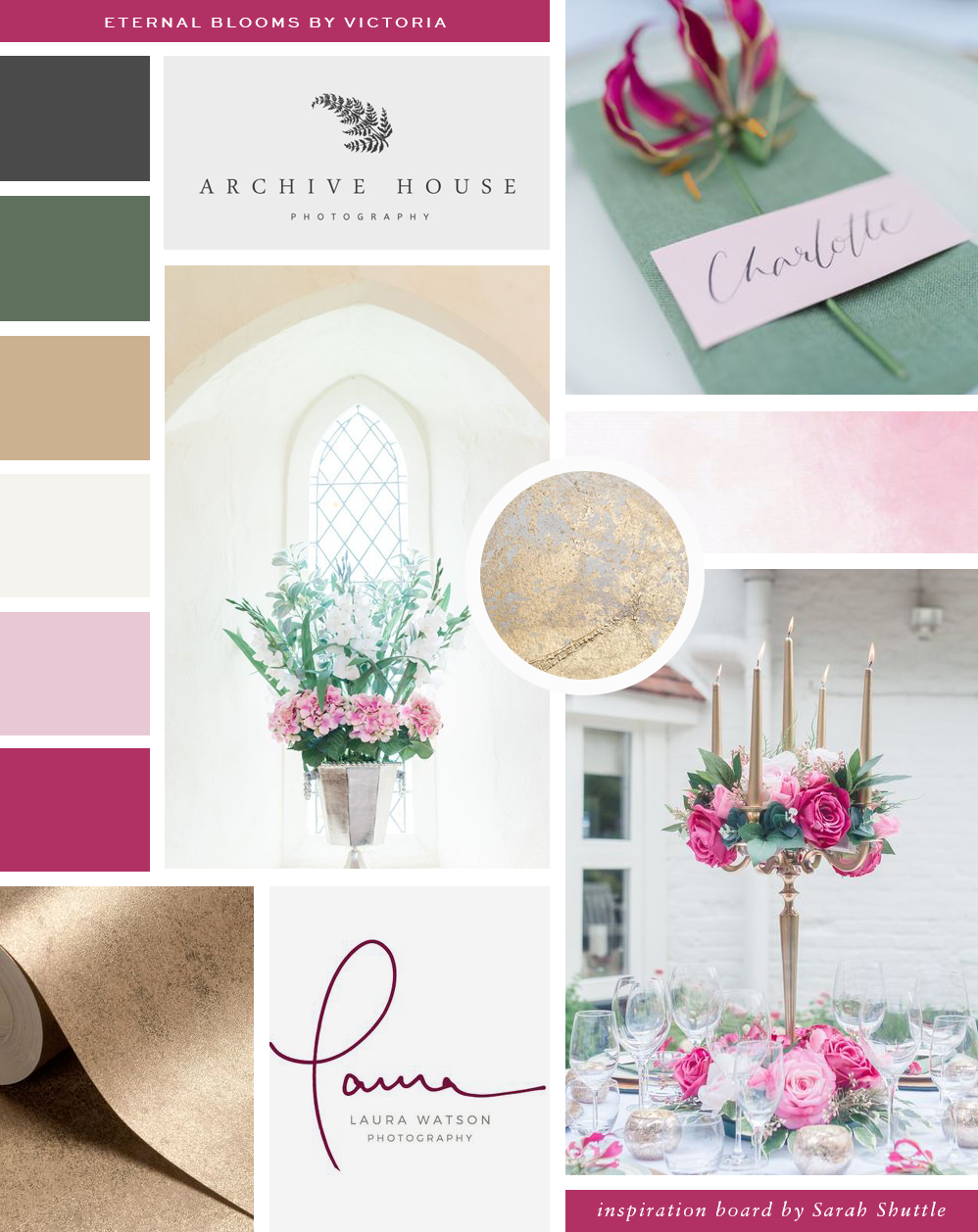 Mood board, inspiration board, branding, brand design, web design, brand styling for Eternal Blooms by Victoria. Faux florist, floral design, luxury florist, feminine branding and custom website design, wedding professional, luxury wedding business branding, female entrepreneur, high-end service branding, luxury web design, feminine web design. Pink, green, gold colour palette. Flowers, floristry.