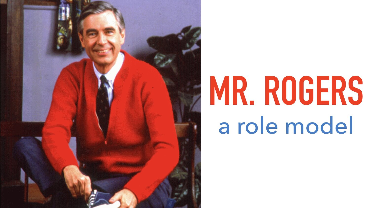 Mr Rogers A Role Model Montessori Education