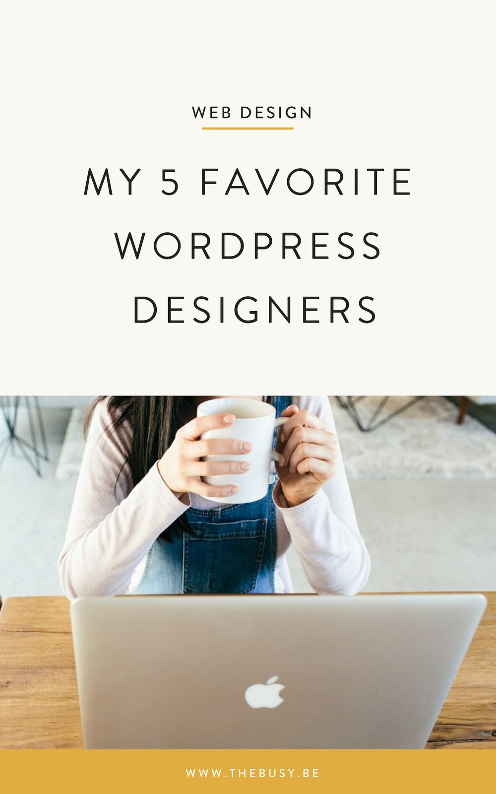 The Busy Bee My 5 Favorite Wordpress Web Designers Web Design Resources