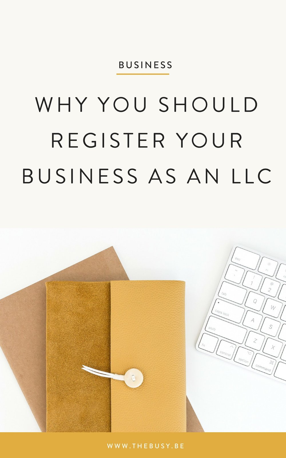 Why You Should Register Your Business An An LLC - The Busy Bee