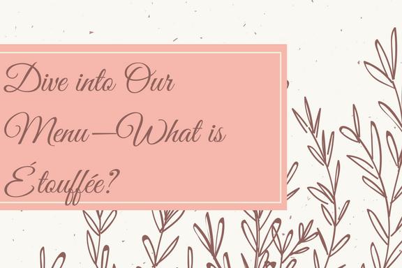Dive into Our Menu—What is Étouffée-.png