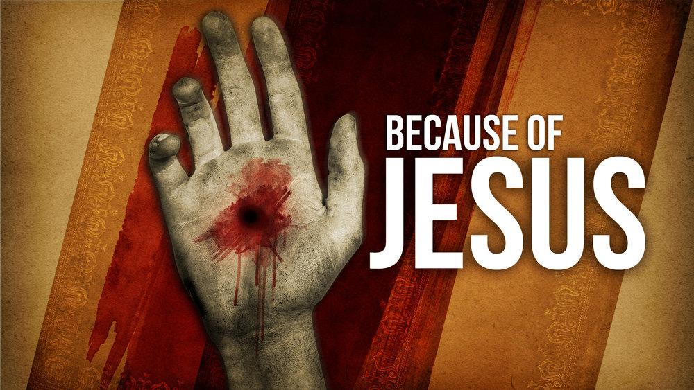 Because of Jesus.jpg