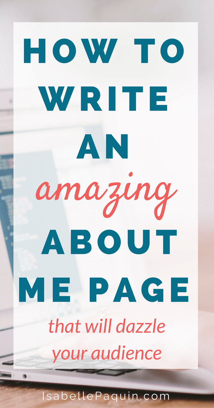 How to Write an About Me Page that will dazzle your audience