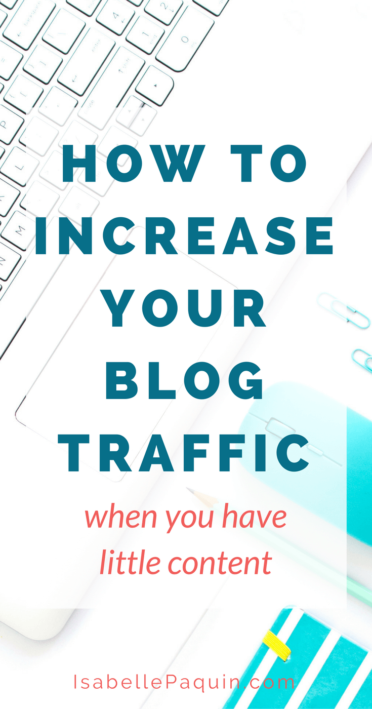 How to increase blog traffic when you have little content