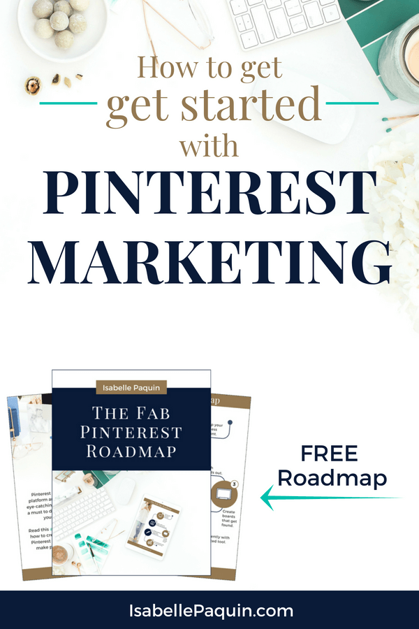 Find out how to use Pinterest marketing for growing your small business and the strategies needed to increase website traffic. Includes a FREE Roadmap to help you get started with your Pinterest marketing strategies. #isabellepaquin #pinterestmarketing