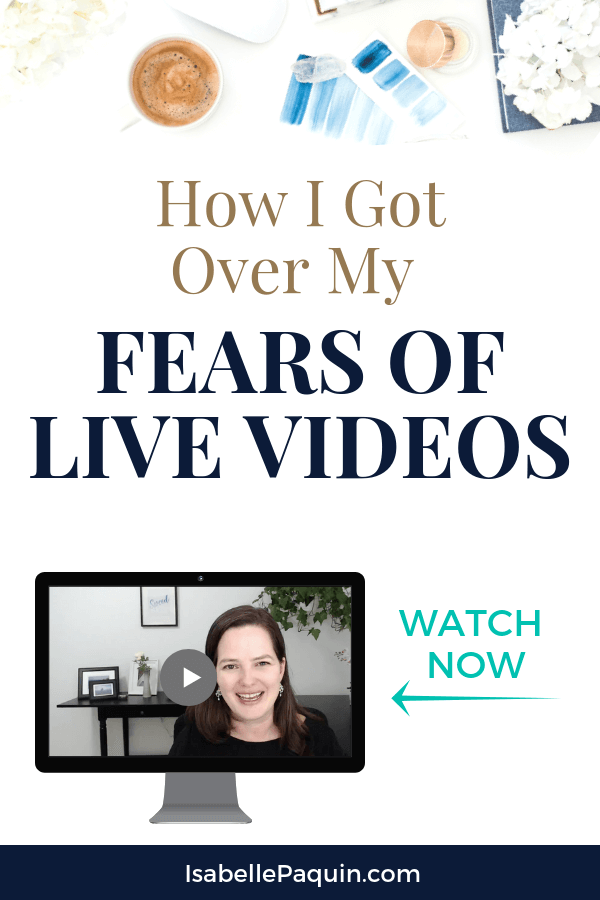 Facebook Live Video Tips | Find out how I got over my fears of streaming live, including ideas for your first lives and background + equipment to use. Perfect for entrepreneurs looking to use live videos to grow their small businesses. #isabellepaquin #livevideos #entrepreneurs #onlinebusiness