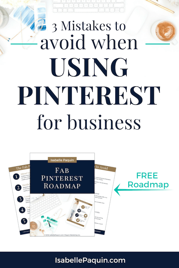 "Using Pinterest for business can sometimes come with some ""oops!"". It's alright… let's fix them! Find out the 3 mistakes entrepreneurs often make when learning Pinterest marketing for driving traffic and sales to their website, and the social media tips you can apply to get back on track. #isabellepaquin #pinterestmarketing #howtousepinterest #smallbusiness"