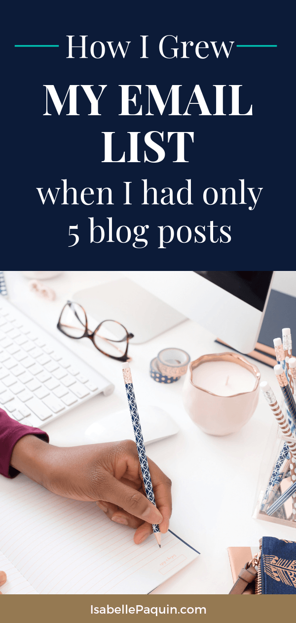 Email List | With only 5 blog posts, I grew my email list fast in less than 3 months. Find out my 5 best tips to grow your email list when you have little content.