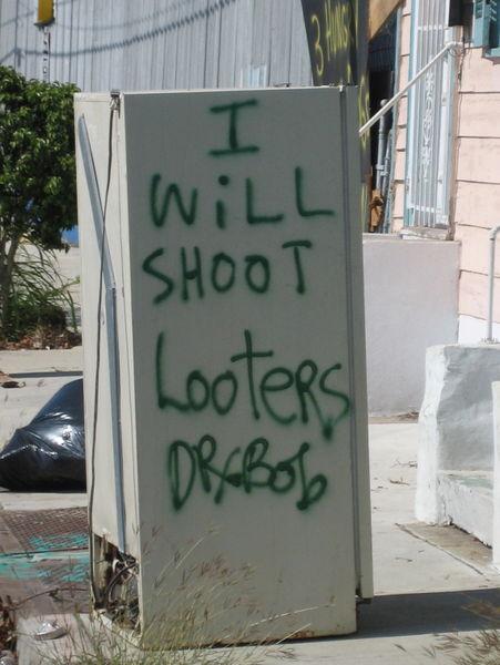 """I will shoot looters"" - 'Dr. Bob'"