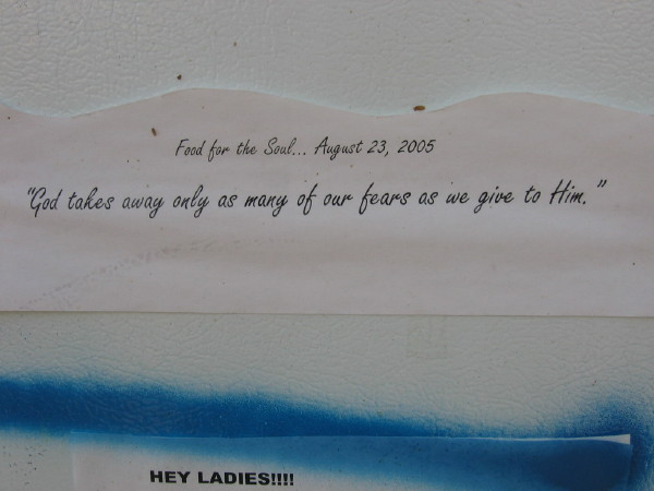 """Found on a fridge. August 23, 2005 """"God takes away only as many of our fears as we give to Him""""."""